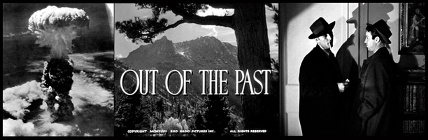 The Nagasaki bomb and Robert Mitchum in Out Of The Past