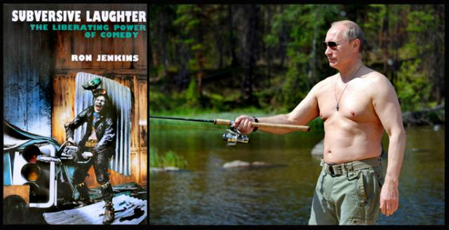 Master clown Ron Jenkins' book and Vladimir Putin showing off his physique and his rod