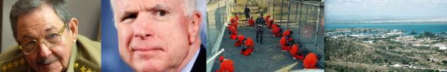 Cuba President Raul Castro, Sen. John McCain, prisoners at GITMO, and a view of Guantanamo Bay Naval Station